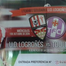 Coleccionismo deportivo: ENTRADA UD LOGROÑES VS TOULOUSE FC. Lote 48108133