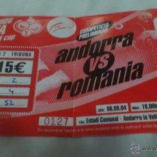 Coleccionismo deportivo: ENTRADA ANDORRA - RUMANIA 08-09-2004 (CLASIFICACIÓN MUNDIAL 2006). Lote 48678775