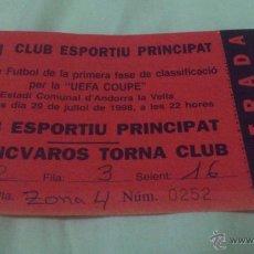 Coleccionismo deportivo: ENTRADA CLUB ESPORTIU PRINCIPAT (ANDORRA) - FERENCVAROS 1998-1999 (COPA DE LA UEFA). Lote 49059172