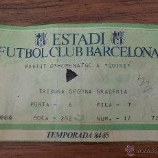 Coleccionismo deportivo: ENTRADA FUTBOL PARTIT D´ HOMENATGE A QUINI 1984 85 FUTBOL CLUB BARCELONA. Lote 49225478
