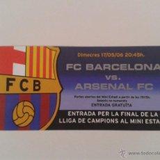 Coleccionismo deportivo: ENTRADA FINAL LIGA CAMPIONS - MINIESTADI FC BARCELONA VS ARSENAL 2006 - LLIGA BARÇA. Lote 160545813