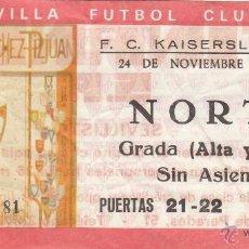 Coleccionismo deportivo: ENTRADA SEVILLA FC-FC KAISERLAUTERN.24/11/1982.. Lote 49672074