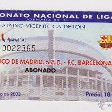 Coleccionismo deportivo: ENTRADA ORIGINAL PARTIDO ATLETICO DE MADRID VS FC BARCELONA TEMPORADA 2002 2003. Lote 50373335