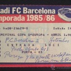 Coleccionismo deportivo: ENTRADA FUTBOL CLUB BARCELONA GOTEBORG SEMIFINAL COPA DE EUROPA 16 ABRIL 1986. Lote 51010885