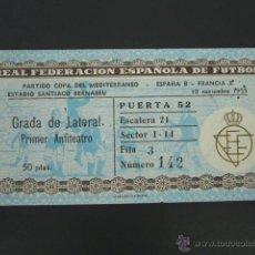 Coleccionismo deportivo: ENTRADA ESPAÑA - FRANCIA. ESTADIO SANTIAGO BERNABEU. COPA DEL MEDITERRANEO. AÑO 1955. Lote 52485673