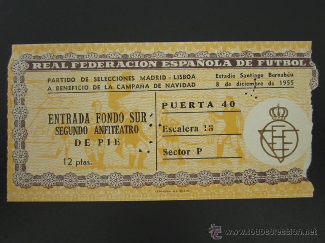 ENTRADA MADRID - LISBOA. PARTIDO SELECCIONES. SANTIAGO BERNABEU. CAMPAÑA NAVIDAD. AÑO 1955 (Coleccionismo Deportivo - Documentos de Deportes - Entradas de Fútbol)