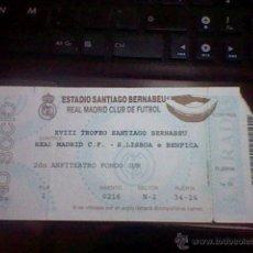 Coleccionismo deportivo: ENTRADA REAL MADRID VS LISBOA BENFICA XVIII TROFEO SANTIAGO BERNABEU AÑOS 90. Lote 52685840