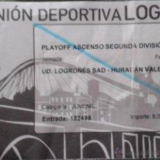 Coleccionismo deportivo: ENTRADA UD LOGROÑES VS HURACAN VALENCIA CF. Lote 52719515