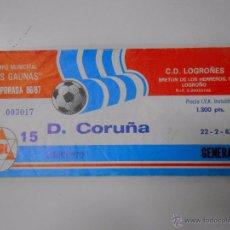 Coleccionismo deportivo: ENTRADA LOGROÑES - DEPORTIVO DE LA CORUÑA. TEMPORADA 86/87. LAS GAUNAS. 1987. TDKP6. Lote 52735280