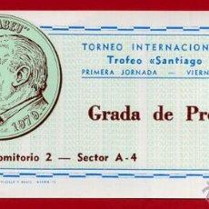 Coleccionismo deportivo: ENTRADA FUTBOL, REAL MADRID , PRIMER TROFEO SANTIAGO BERNABEU , 1979 ,ORIGINAL , EF3658. Lote 52914722