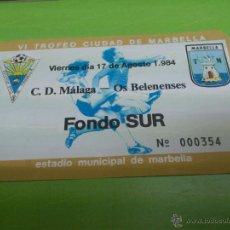 Coleccionismo deportivo: ENTRADA MALAGA - OS BELENENSES 1984 (VI TROFEO CIUDAD DE MARBELLA). Lote 52946446