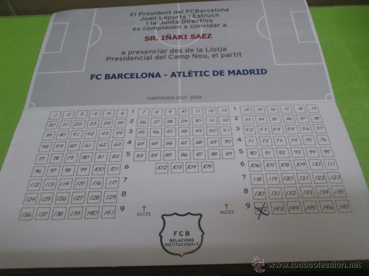 ENTRADA PRESIDENCIAL F.C. BARCELONA - ATLETICO DE MADRID 2007-2008. LOCALIDAD PARA IÑAKI SAEZ (Coleccionismo Deportivo - Documentos de Deportes - Entradas de Fútbol)