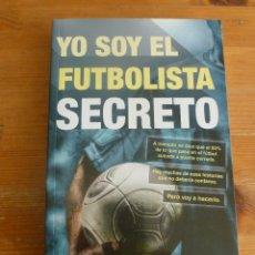 Coleccionismo deportivo: YO SOY EL FUTBOLISTA SECRETO. ANONIMO. ED. CORNER 2014 243 PP. Lote 52947720