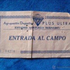 Coleccionismo deportivo: ENTRADA AGRUPACION DEPORTIVA PLUS ULTRA SANTIAGO BERNABEU AÑOS 50. Lote 53342223