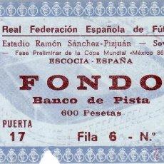 Coleccionismo deportivo: ESTADIO RAMON SANCHEZ PIZJUAN - ENTRADA ESCOCIA ESPAÑA - FASE PREVIA MUNDIAL MEXICO 86 - 27/02/1985. Lote 54232686