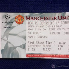 Coleccionismo deportivo: ENTRADA TICKET MANCHESTER UNITED DEPORTIVO CORUÑA UEFA CHAMPIONS LEAGUE 2002 2003. Lote 54689975