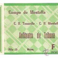 Coleccionismo deportivo: ENTRADA DE FUTBOL. C.D. TENERIFE - C.D. MESTALLA. CAMPO DE MESTALLA. ANFITEATRO DE TRIBUNA.. Lote 54869796