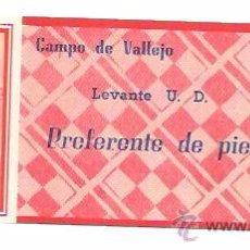 Coleccionismo deportivo: ENTRADA DE FUTBOL. LEVANTE U. D. CAMPO DE VALLEJO. PREFERENTE DE PIE.. Lote 54869864