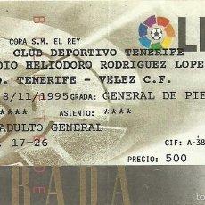 Coleccionismo deportivo: 8/11/1995:CD TENERIFE-VELEZ CF.HELIODORO RODRÍGUEZ LÓPEZ.COPA DEL REY.GENERAL DE PIÉ.500 PESETAS.. Lote 55349082