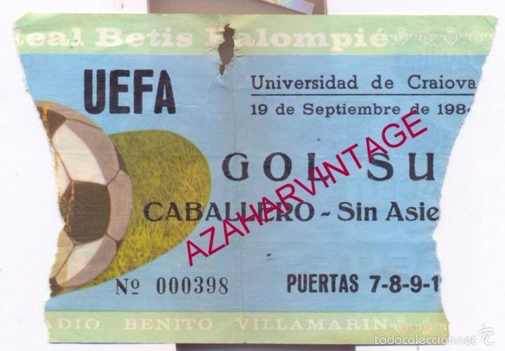 ENTRADA FUTBOL: EST. BENITO VILLAMARIN. UEFA. 19 SEPTIEMBRE 1984. BETIS-UNIVERSIDAD CRAIOVA. RUMANIA (Coleccionismo Deportivo - Documentos de Deportes - Entradas de Fútbol)