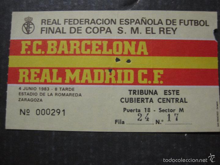 ENTRADA FINAL COPA DEL REY 1983 - BARCELONA - REAL MADRID - (V-5632) (Coleccionismo Deportivo - Documentos de Deportes - Entradas de Fútbol)