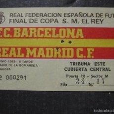 Coleccionismo deportivo: ENTRADA FINAL COPA DEL REY 1983 - BARCELONA - REAL MADRID - (V-5632). Lote 56897833