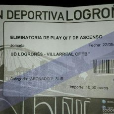 Coleccionismo deportivo: ENTRADA UD LOGROÑES VS VILLARREAL B. Lote 57584653