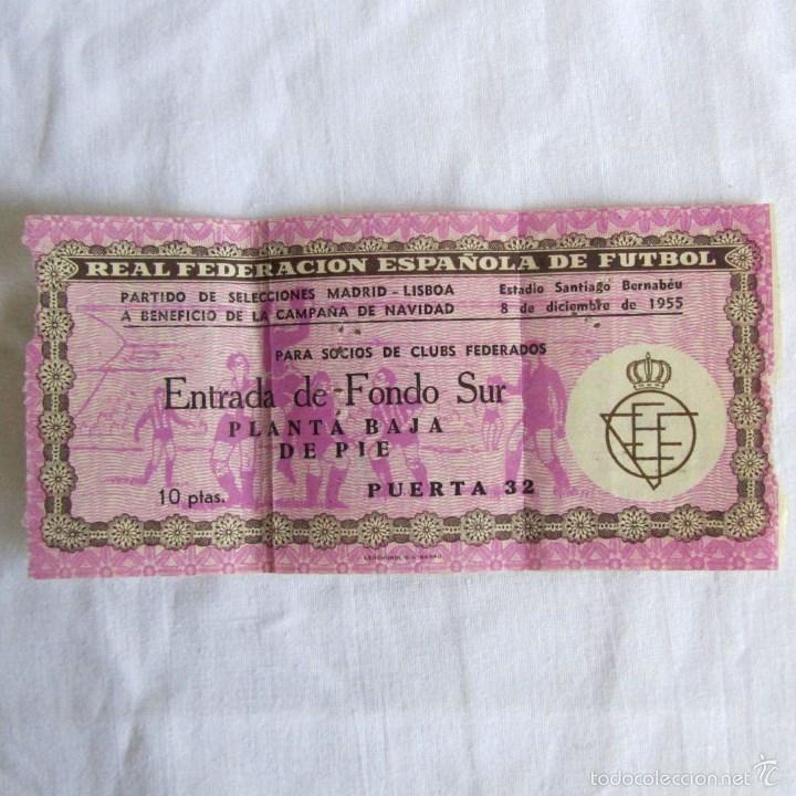 ENTRADA ESTADIO SANTIAGO BERNABEU SELECCIONES MADRID LISBOA 8 DE DICIEMBRE DE 1955 (Coleccionismo Deportivo - Documentos de Deportes - Entradas de Fútbol)