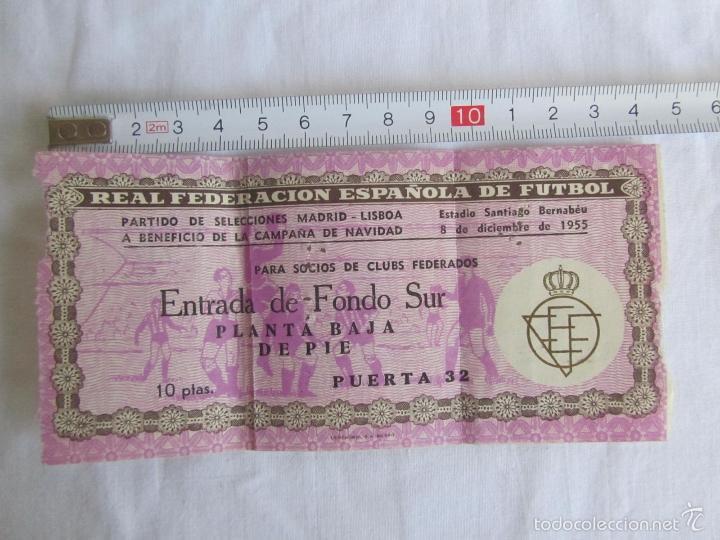 Coleccionismo deportivo: Entrada Estadio Santiago Bernabeu Selecciones Madrid Lisboa 8 de diciembre de 1955 - Foto 2 - 57630928