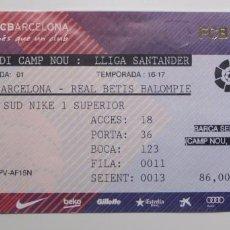 Coleccionismo deportivo: F.C. BARCELONA - BETIS. LIGA 2016-2017. ENTRADA. Lote 58896820