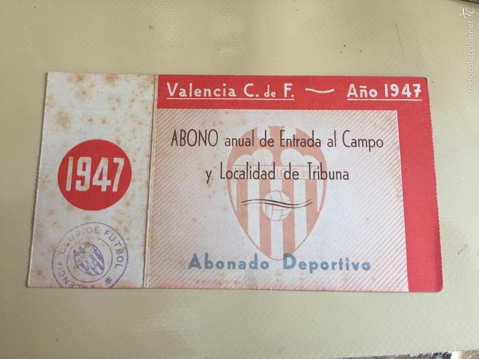 VALENCIA CLUB DE FÚTBOL. ABONO ANUAL. AÑO 1947. (Coleccionismo Deportivo - Documentos de Deportes - Entradas de Fútbol)