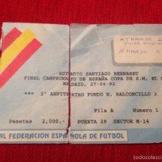 Coleccionismo deportivo: R794 ENTRADA TICKET FINAL COPA DEL REY 1992 ATLETICO MADRID REAL MADRID. Lote 61122827