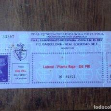 Coleccionismo deportivo: R820 ENTRADA TICKET FINAL COPA DEL REY 1988 REAL SOCIEDAD BARCELONA. Lote 61529720
