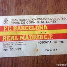 Coleccionismo deportivo: R835 ENTRADA TICKET FINAL COPA DEL REY 1983 BARCELONA REAL MADRID LA ROMAREDA ZARAGOZA. Lote 61542892
