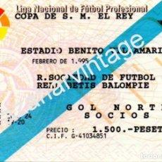 Coleccionismo deportivo: ESTADIO BENITO VILLAMARIN,COPA DEL REY 1995,ENTRADA REAL BETIS - REAL SOCIEDAD. Lote 61848036