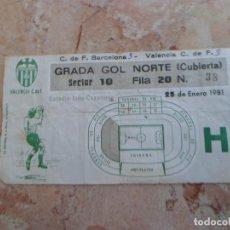 Coleccionismo deportivo: ENTRADA - VALENCIA CF VS FC BARCELONA - 25 ENERO 1981 - ESTADIO LUIS CASANOVA - MIDE 14 X 8 CM. Lote 66087458
