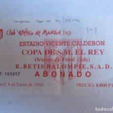 Coleccionismo deportivo: ENTRADA FUTBOL ATLETICO DE MADRID- REAL BETIS OCTAVOS DE FINAL COPA DEL REY 9 ENERO 1996 CAMPEONES . Lote 71517387