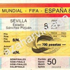 Coleccionismo deportivo: ENTRADA DE FUTBOL SANCHEZ PIZJUAN MUNDIAL ESPAÑA 82 SEMIFINAL SEMIFINALES, SEVILLA. Lote 71842627