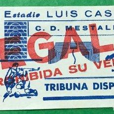 Coleccionismo deportivo: ENTRADA DE FÚTBOL ESTADIO LUIS CASANOVA - C.D. MESTALLA (VALENCIA). Lote 76046123