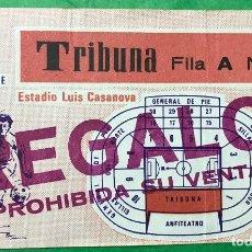 Coleccionismo deportivo: ENTRADA DE FÚTBOL - ESTADIO LUIS CASANOVA - VALENCIA CLUB DE FUTBOL. Lote 76160139