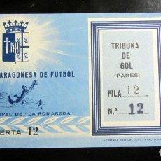 Coleccionismo deportivo: ENTRADA FUTBOL TICKET FOOTBALL ZARAGOZA LA ROMAREDA AÑOS 50. Lote 135284122