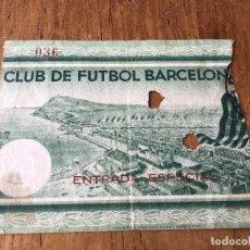 Coleccionismo deportivo: R1963 ANTIGUA ENTRADA TICKET BARCELONA ENTRADA ESPECIAL. Lote 77181089