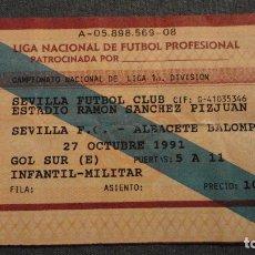 Coleccionismo deportivo: ENTRADA.SEVILLA F.C-ALBACETE BALOMPIE.1991. Lote 77558969