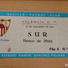Coleccionismo deportivo: ENTRADA ENTRADAS FUTBOL FOOTBALL TICKET SPAIN ESPAÑA SEVILLA VALENCIA 1981 20 DICIEMBRE. Lote 77809573