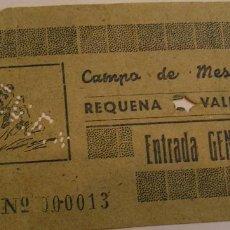 Coleccionismo deportivo: VALENCIA CLUB DE FUTBOL CAMPO MESTALLA ENTRADA GENERAL REQUENA VALENCIA MUY RARA Y DIFICIL. Lote 78450833