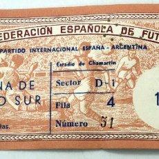 Coleccionismo deportivo: ENTRADA REAL FEDERACIÓN ESPAÑOLA FÚTBOL I PARTIDO INTERNACIONAL ESPAÑA ARGENTINA ESTADIO CHAMARTÍN. Lote 78596089