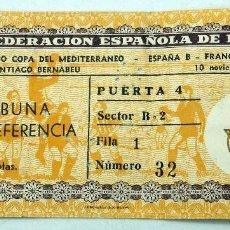 Coleccionismo deportivo: ENTRADA REAL FEDERACIÓN ESPAÑOLA FÚTBOL COPA MEDITERRÁNEO ESPAÑA FRANCIA 1955 ESTADIO BERNABEU. Lote 78602201