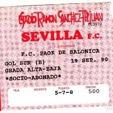 Coleccionismo deportivo: ENTRADA SEVILLA FC-PAOK DE SALONICA.UEFA.19/09/1990.. Lote 79150341