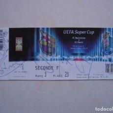 Coleccionismo deportivo: FC BARCELONA BARÇA TICKET 2011 ENTRADA ENTERA FINAL UEFA SUPERCUP VS FC PORTO FIRMADA JUGADORES. Lote 79241289