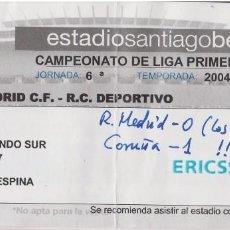 Coleccionismo deportivo: ENTRADA LIGA JORNADA 6ª 2004/2005 R. MADRID- CORUÑA. Lote 80695190